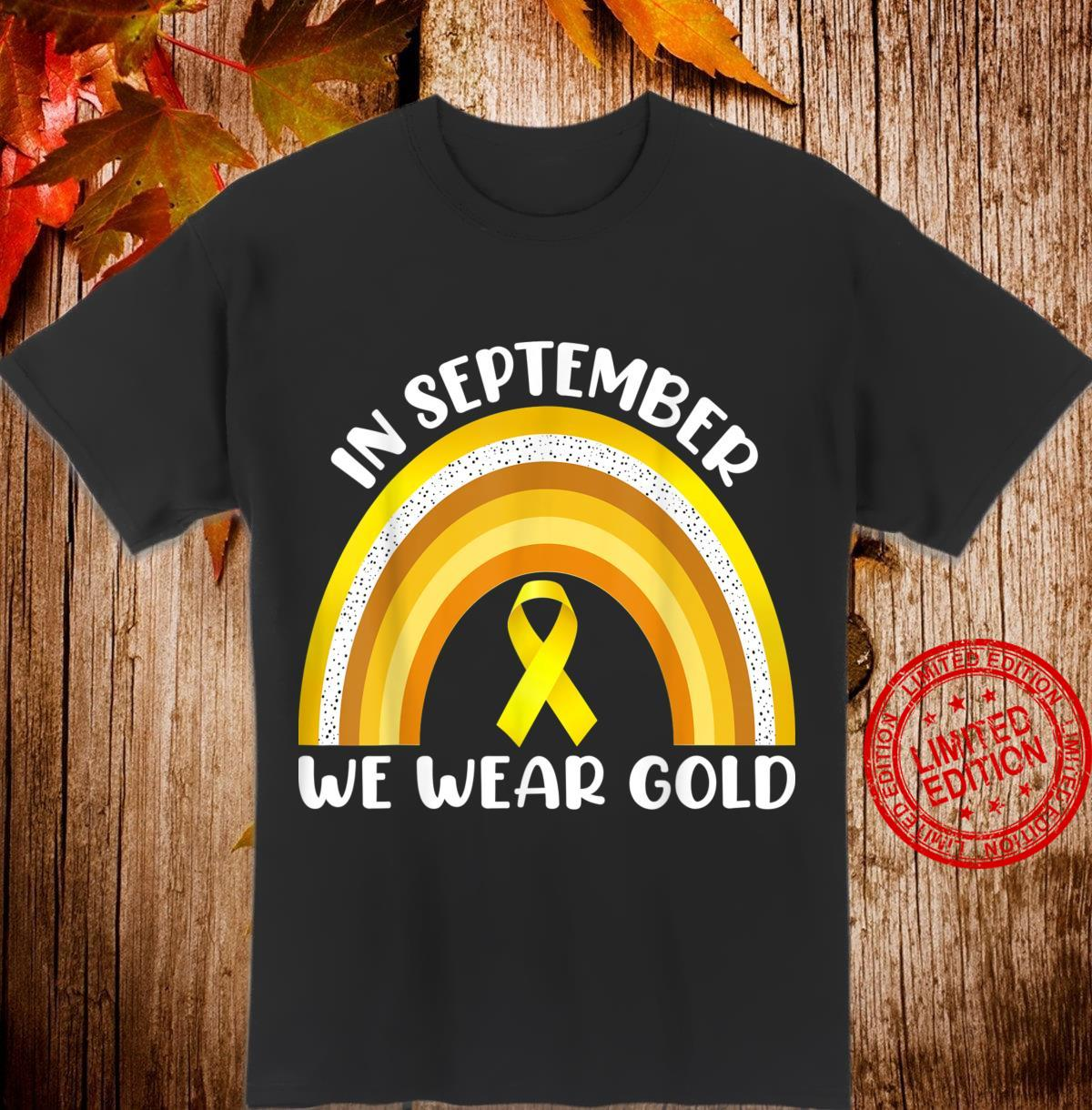 In September We Wear Gold Rainbow Style Cancer Awareness Shirt
