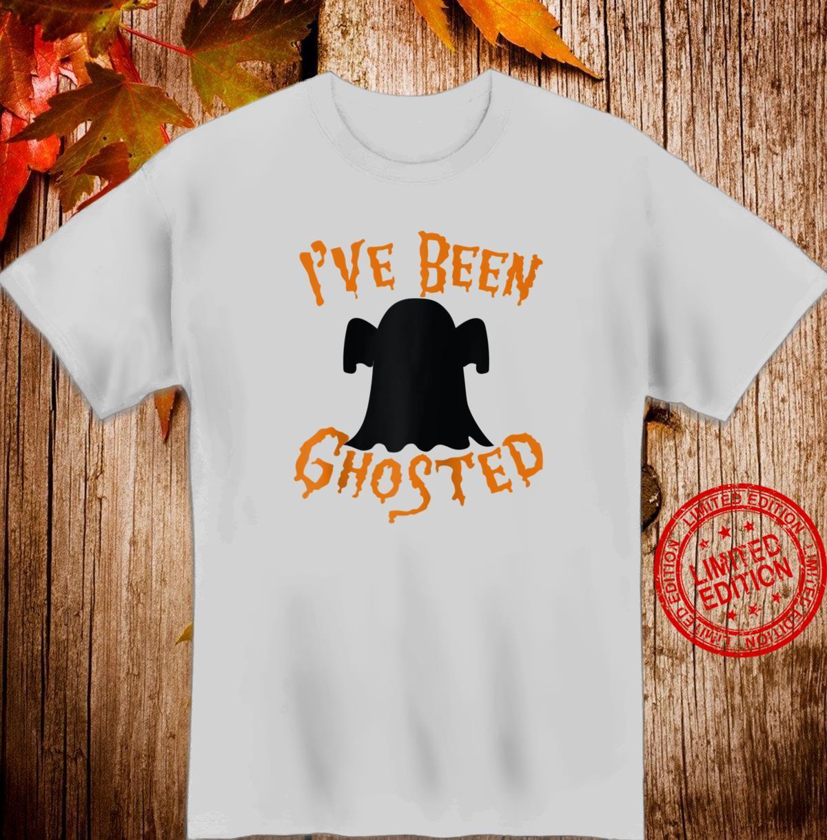 I've Been Ghosted Pun Halloween Ghost Shirt