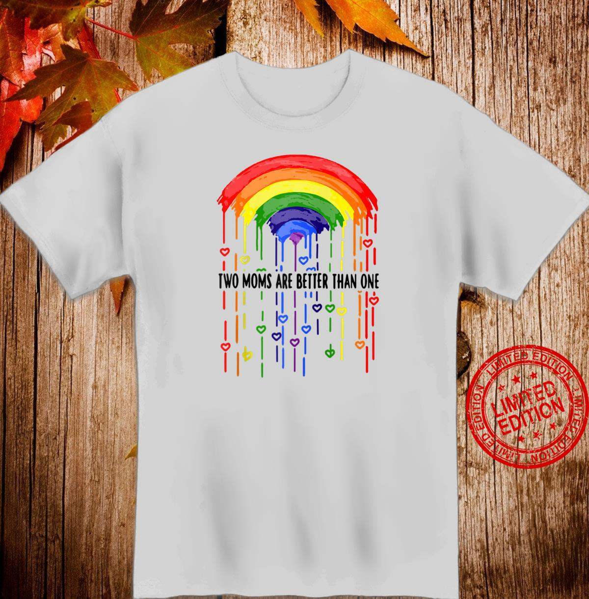 LGBT Two Moms Are Better Than One, Mom Shirt