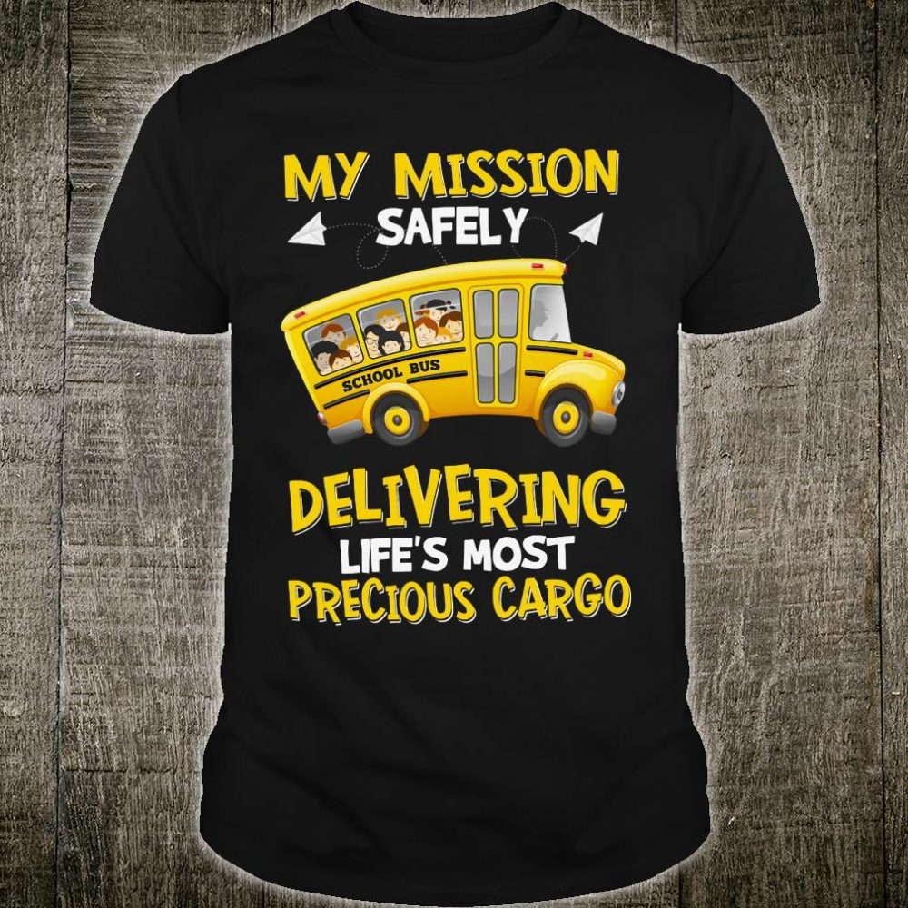 My mission safely delivering life's most precious cargo shirt