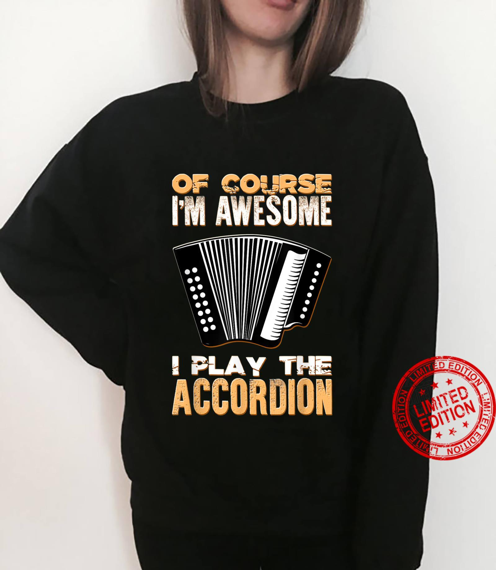 Of Course I'm Awesome Accordionist Music Accordion Musician Shirt sweater