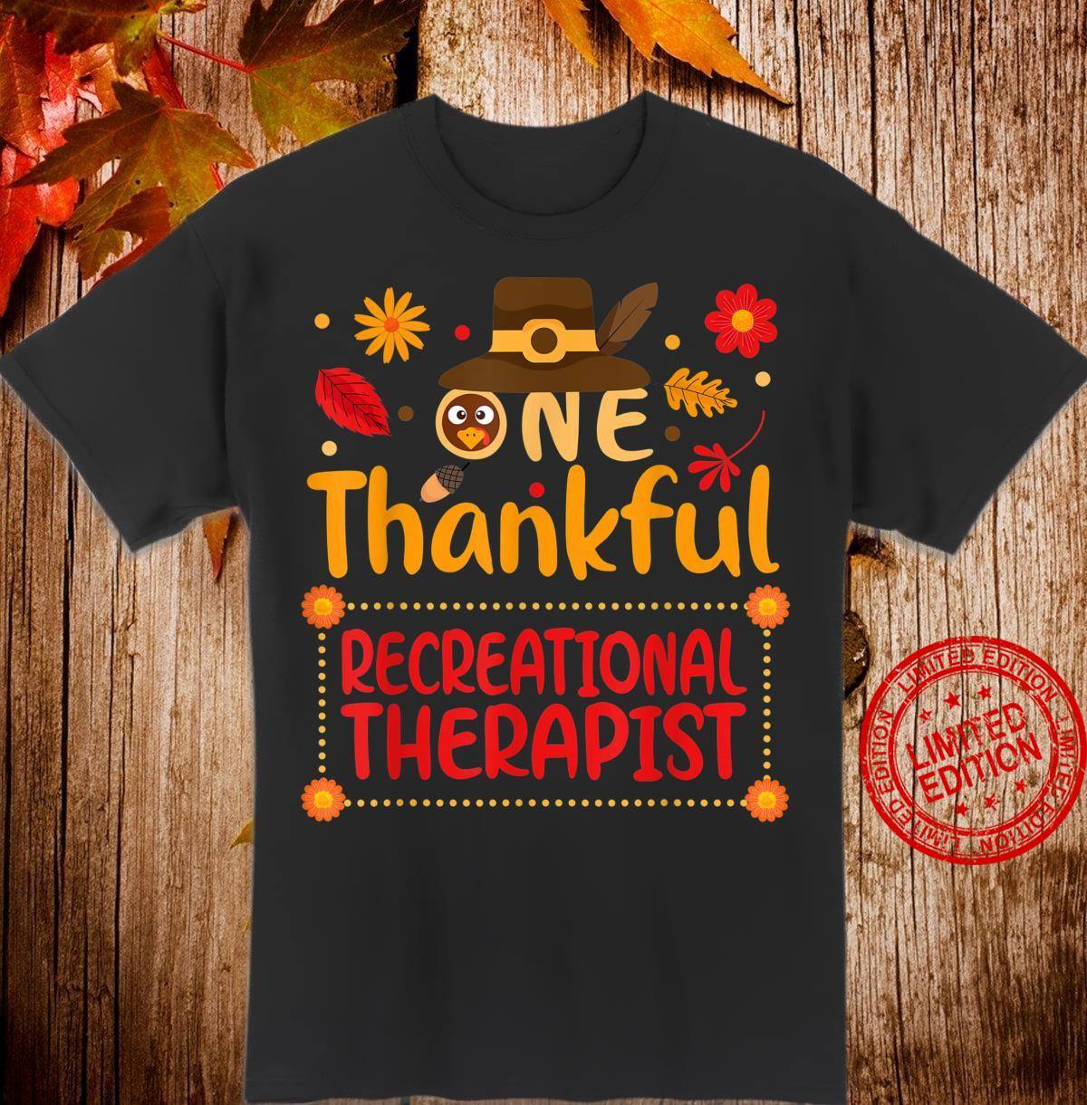 One Thankful Recreational Therapist Thanksgiving Outfit Shirt