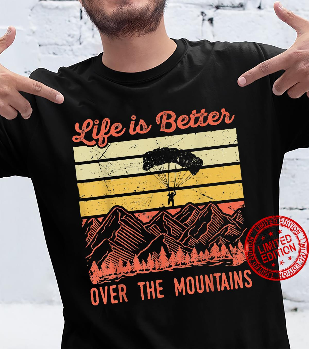Paragliding Life is Better over The Mountains Paraglider Shirt