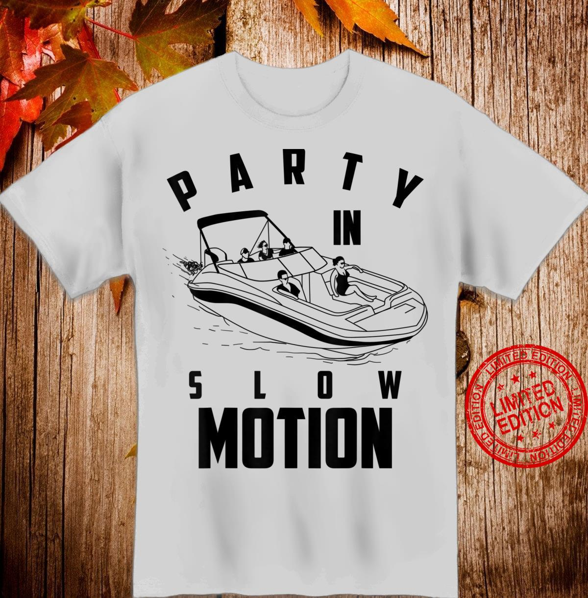Party In Slow Motion Cute Pontoon Boat Shirt