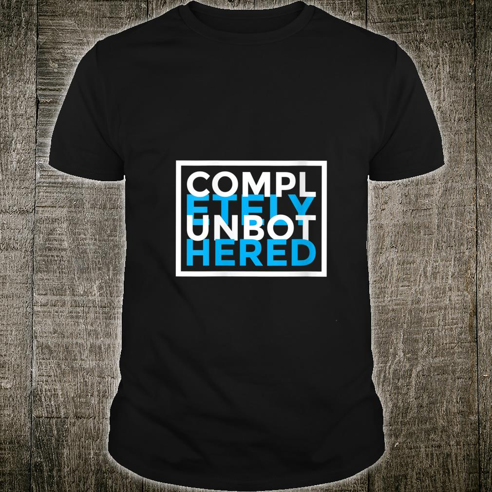 Petty, Completely Unbothered Shirt