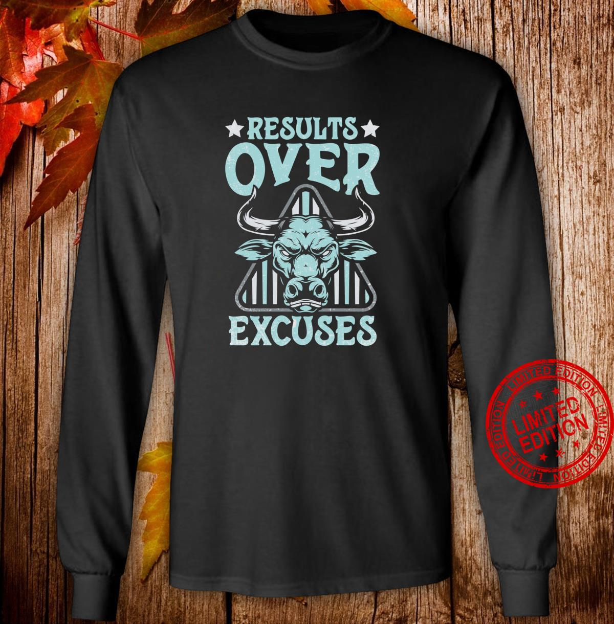 Results Over Excuses Fitness Workout Bodybuilding Shirt long sleeved