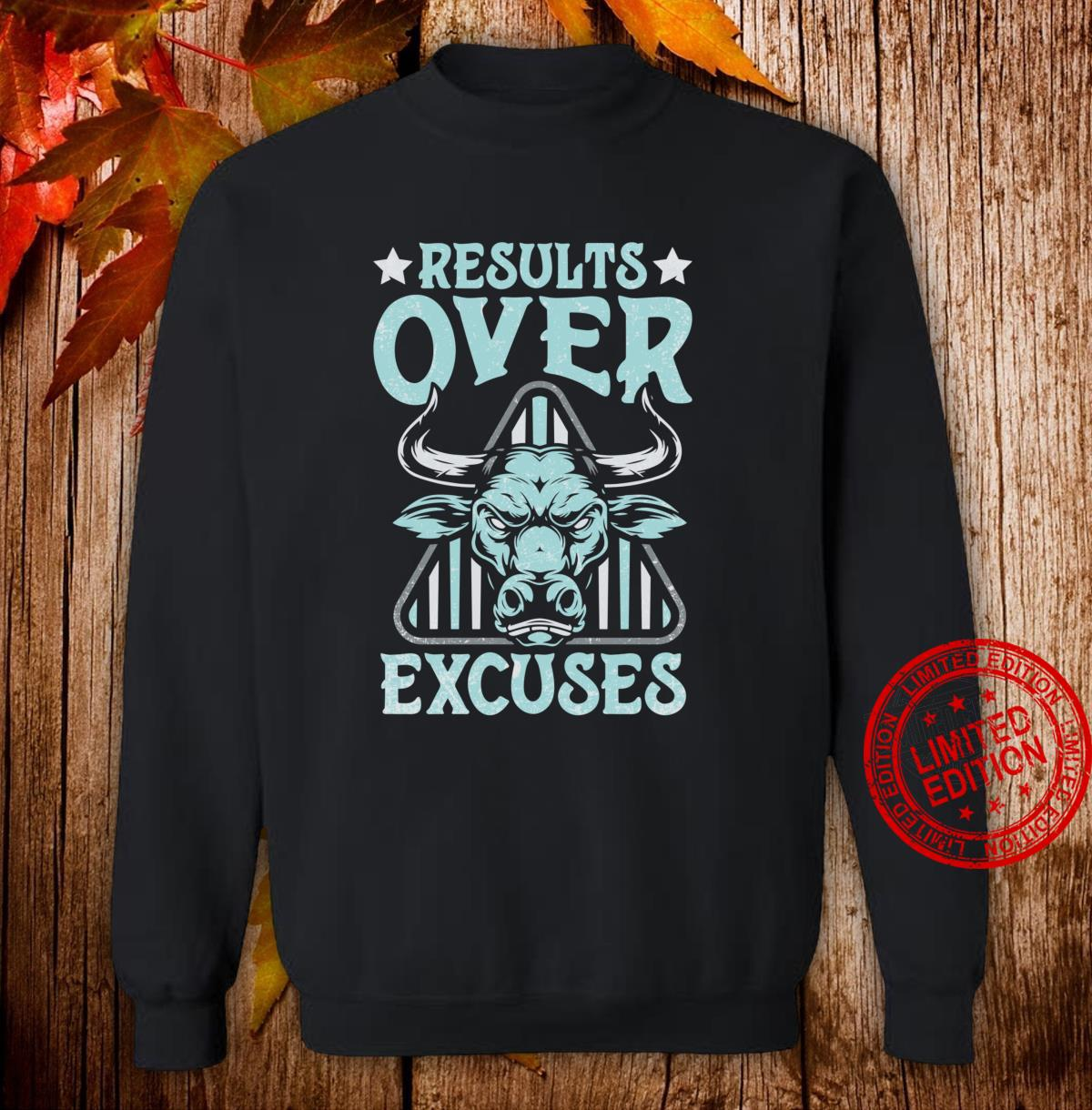 Results Over Excuses Fitness Workout Bodybuilding Shirt sweater