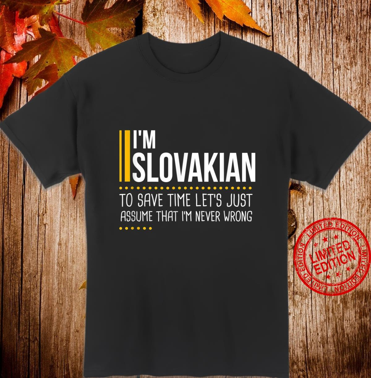 Save Time Lets Assume Slovakian Never Wrong Slovakia Shirt