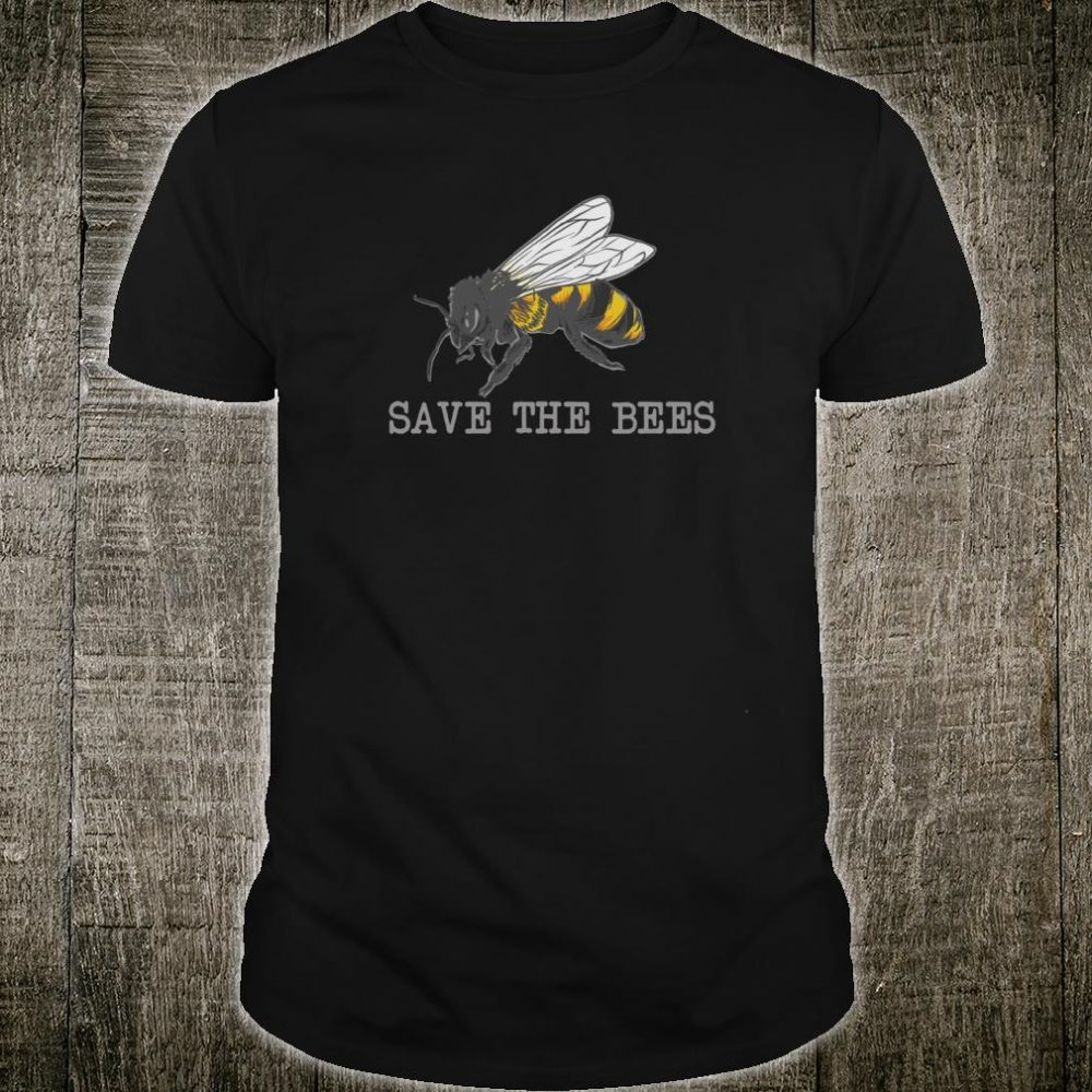 Save the Bees Support Local Beekeepers Honey Bee Bee Keeper Shirt