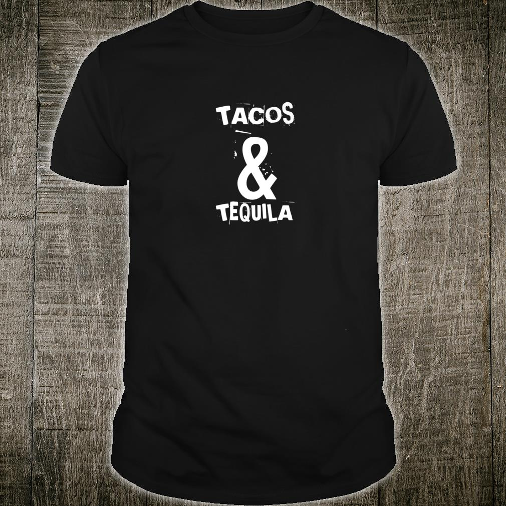 Tacos & Tequila Two Of The Best Things In Life Shirt