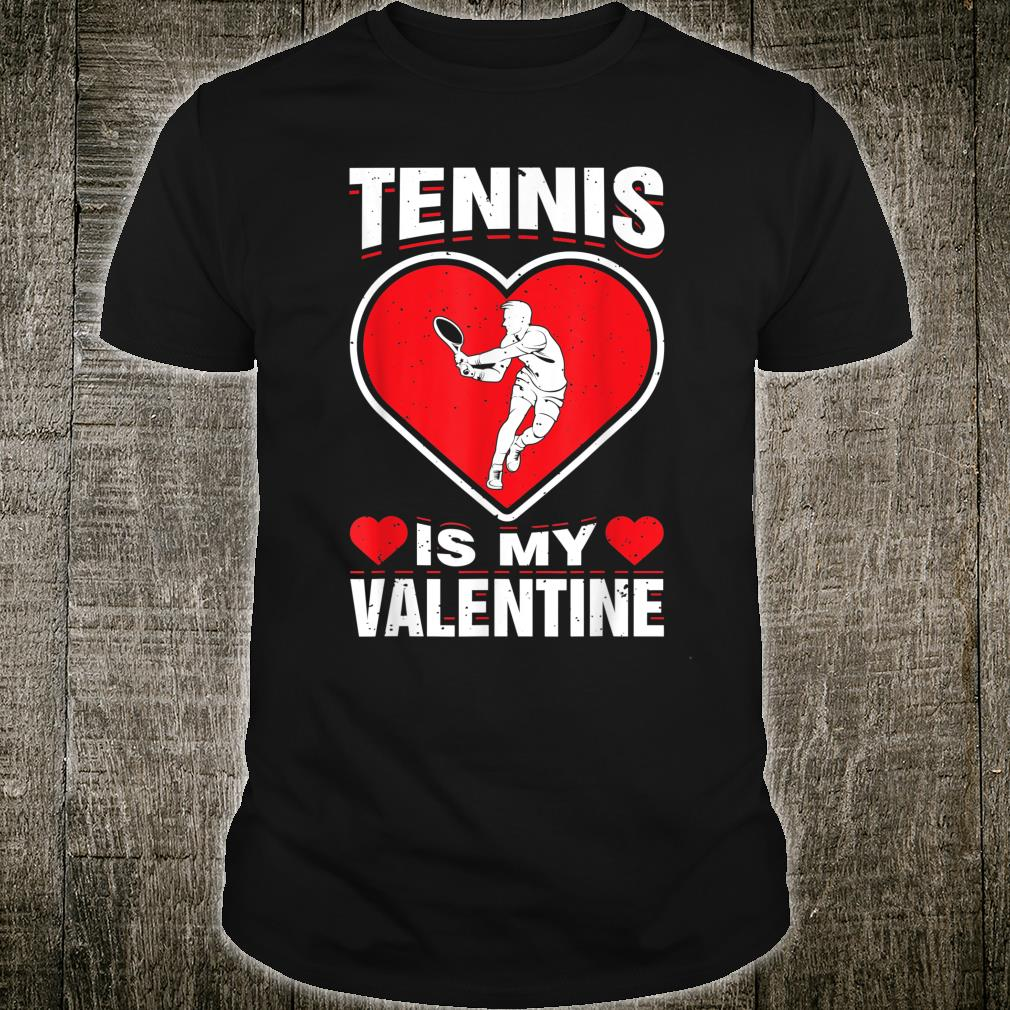 Tennis Is My Valentine Sport Love Holiday Player Humor Shirt