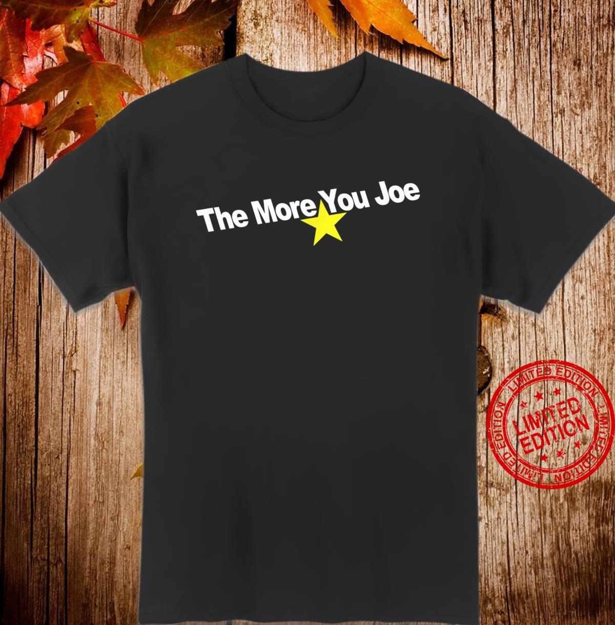 The More You Joe 2020 Shirt