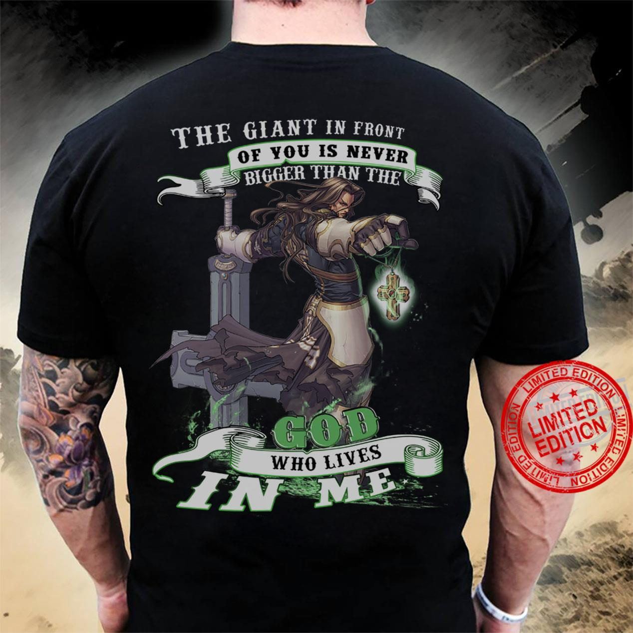 The giant If Front Of You Is Never Bigger Than The God Who Loves In Me Shirt