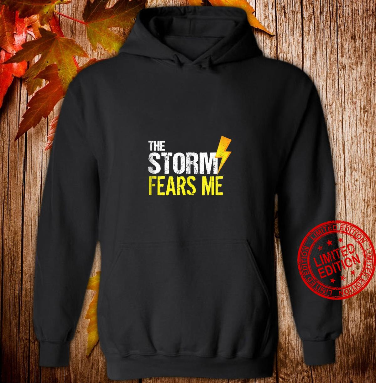 Vintage The Storm Fears Me Severe Weather Distressed Shirt hoodie