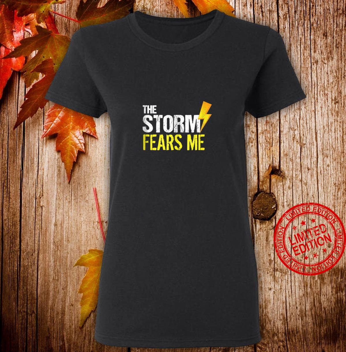Vintage The Storm Fears Me Severe Weather Distressed Shirt ladies tee