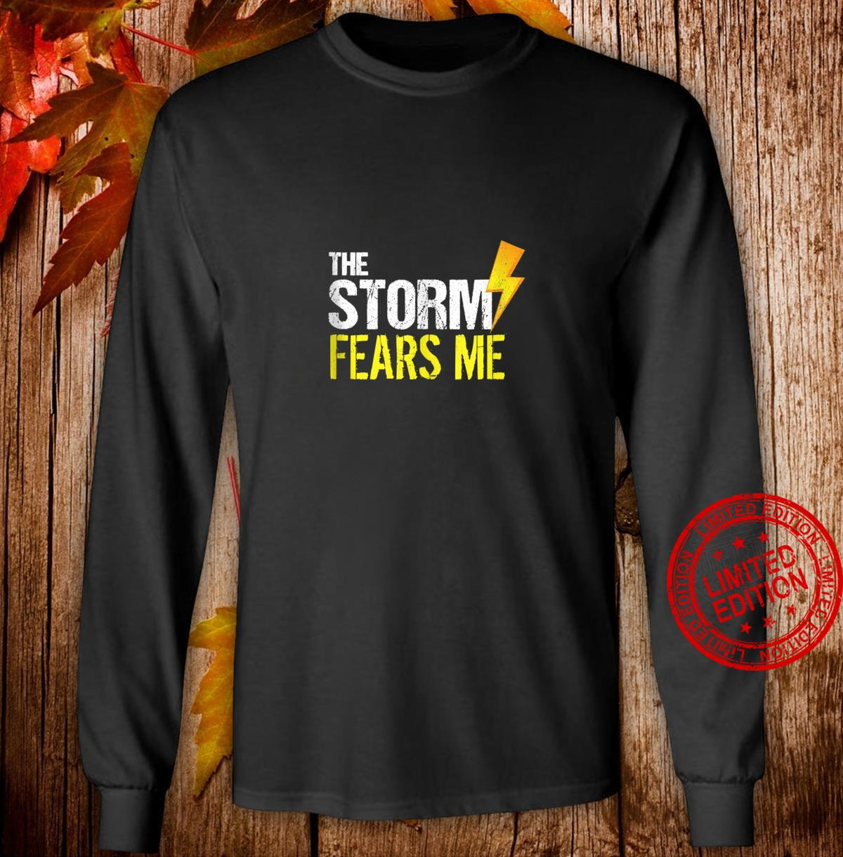 Vintage The Storm Fears Me Severe Weather Distressed Shirt long sleeved