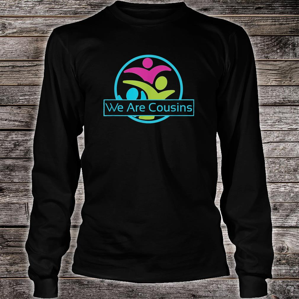 We Are Cousins Logo Shirt long sleeved