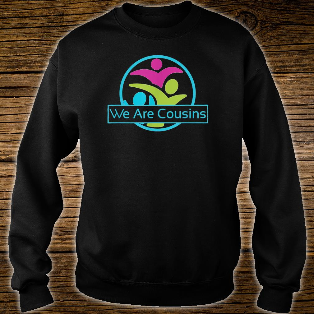 We Are Cousins Logo Shirt sweater