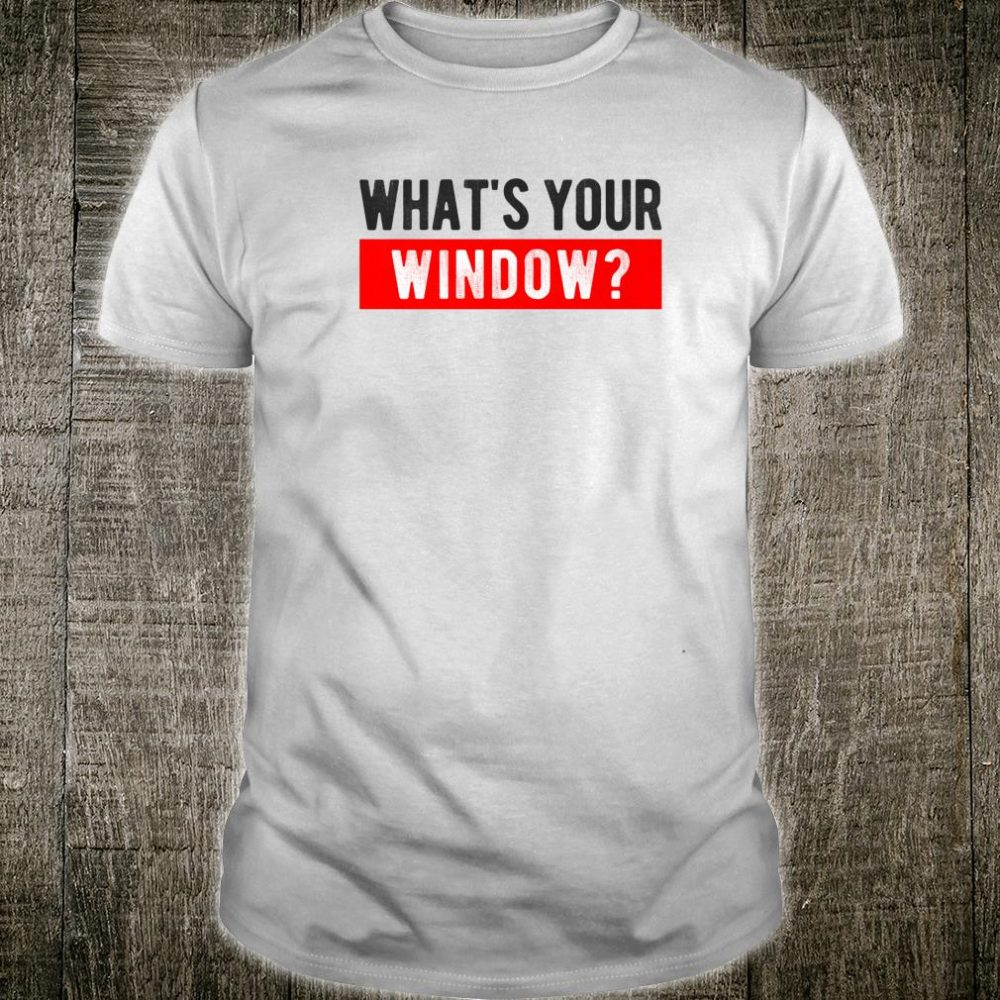 What's Your Window IF Eating Window Intermittent Fasting Shirt