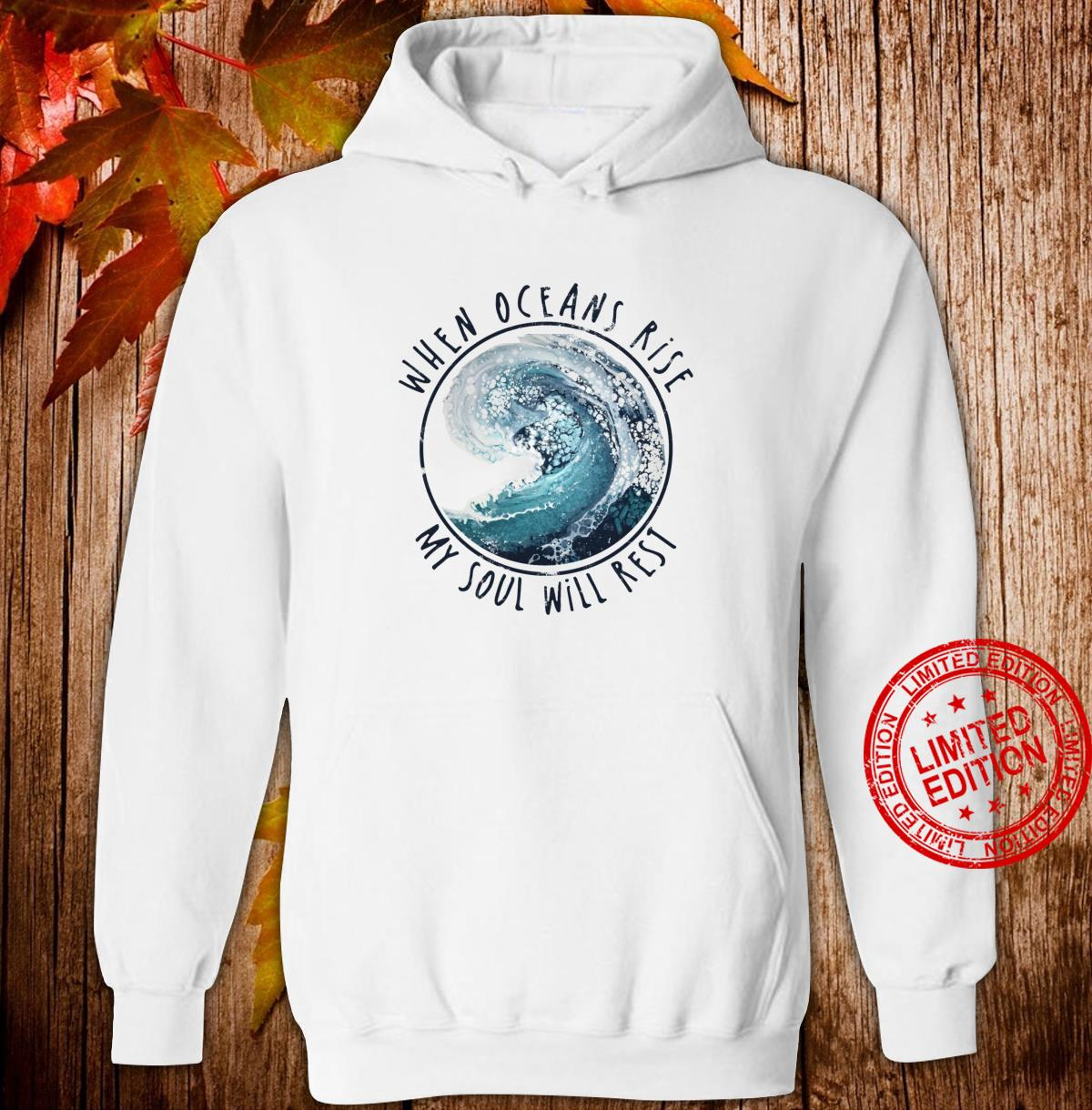 When Oceans Rise My Soul Will Rest Christian Shirt hoodie