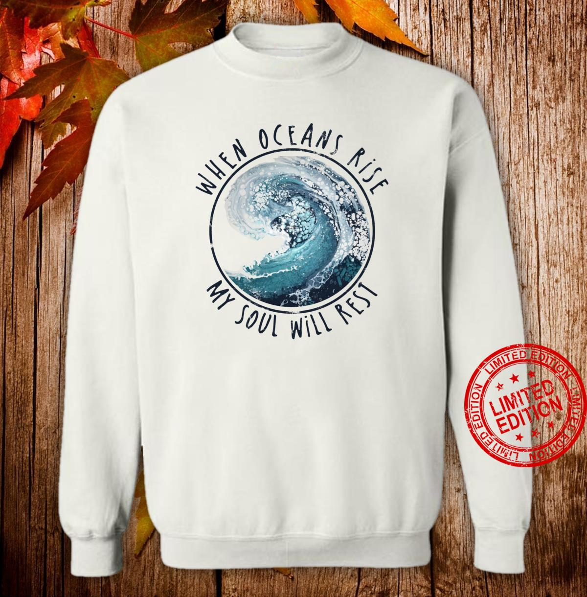 When Oceans Rise My Soul Will Rest Christian Shirt sweater