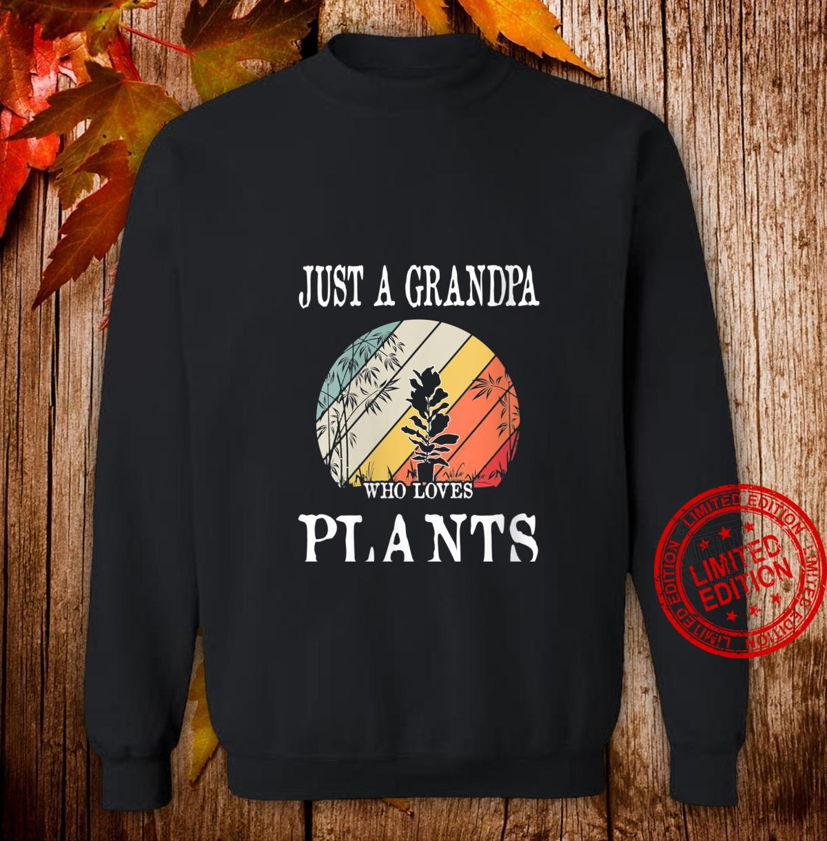 Womens Just A Grandpa Who Loves Plants Shirt sweater
