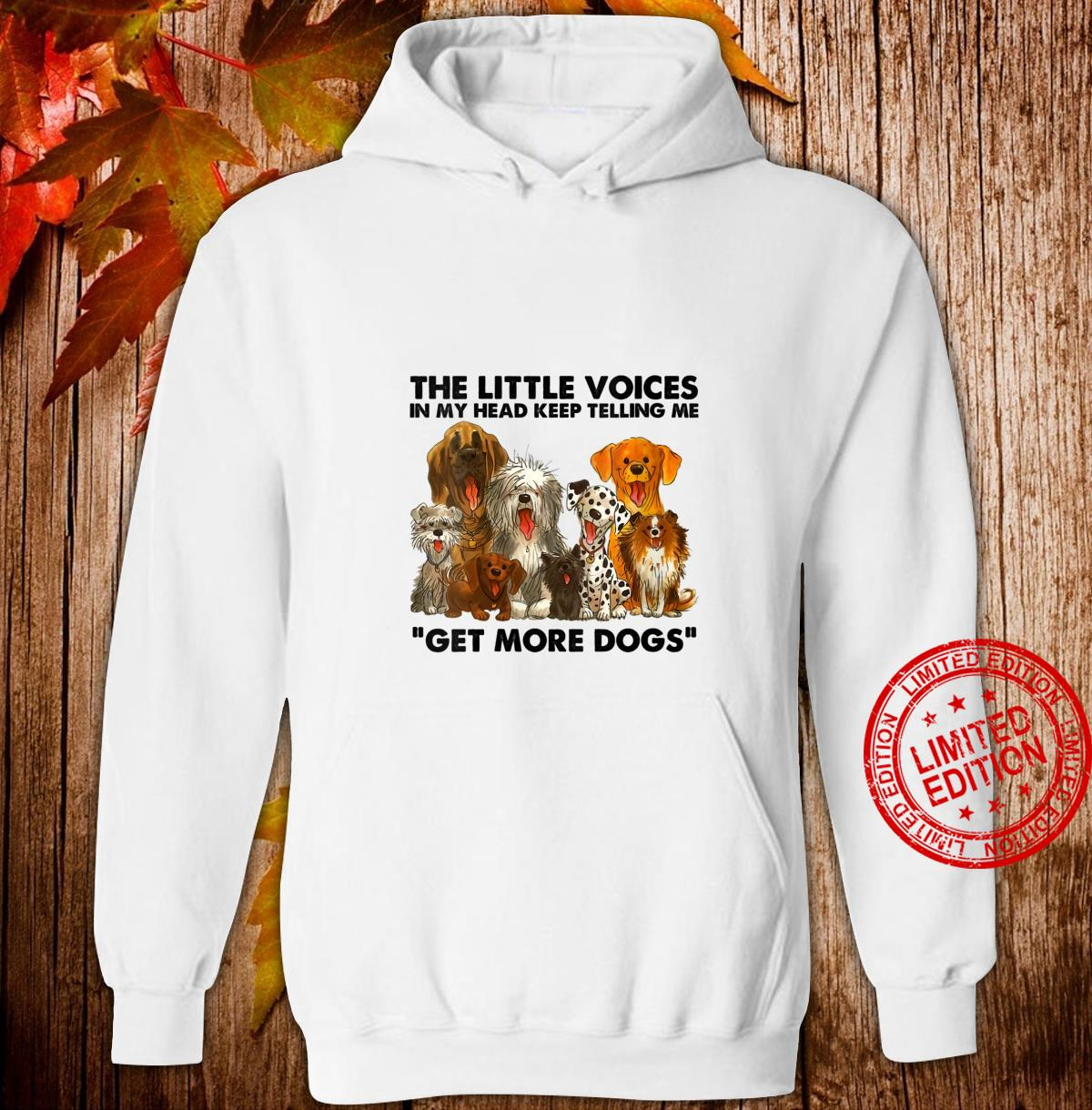 Womens The little voices in my head keep telling me get more dogs Shirt hoodie