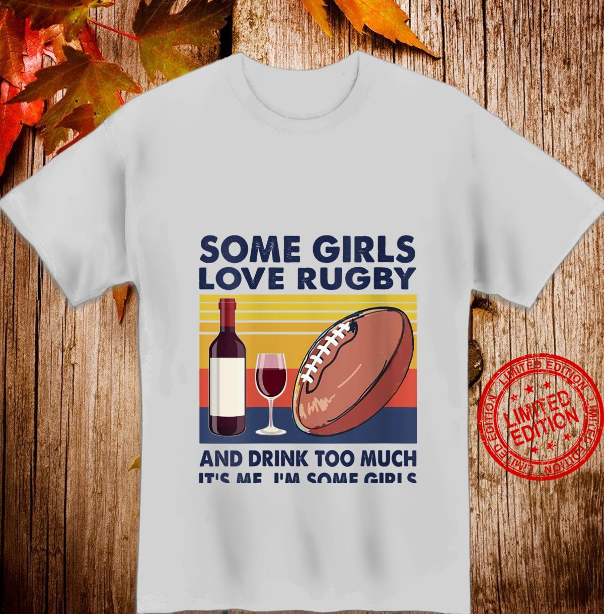 Womens Vintage Some Girls Love Rugby And Drink Too Much Shirt