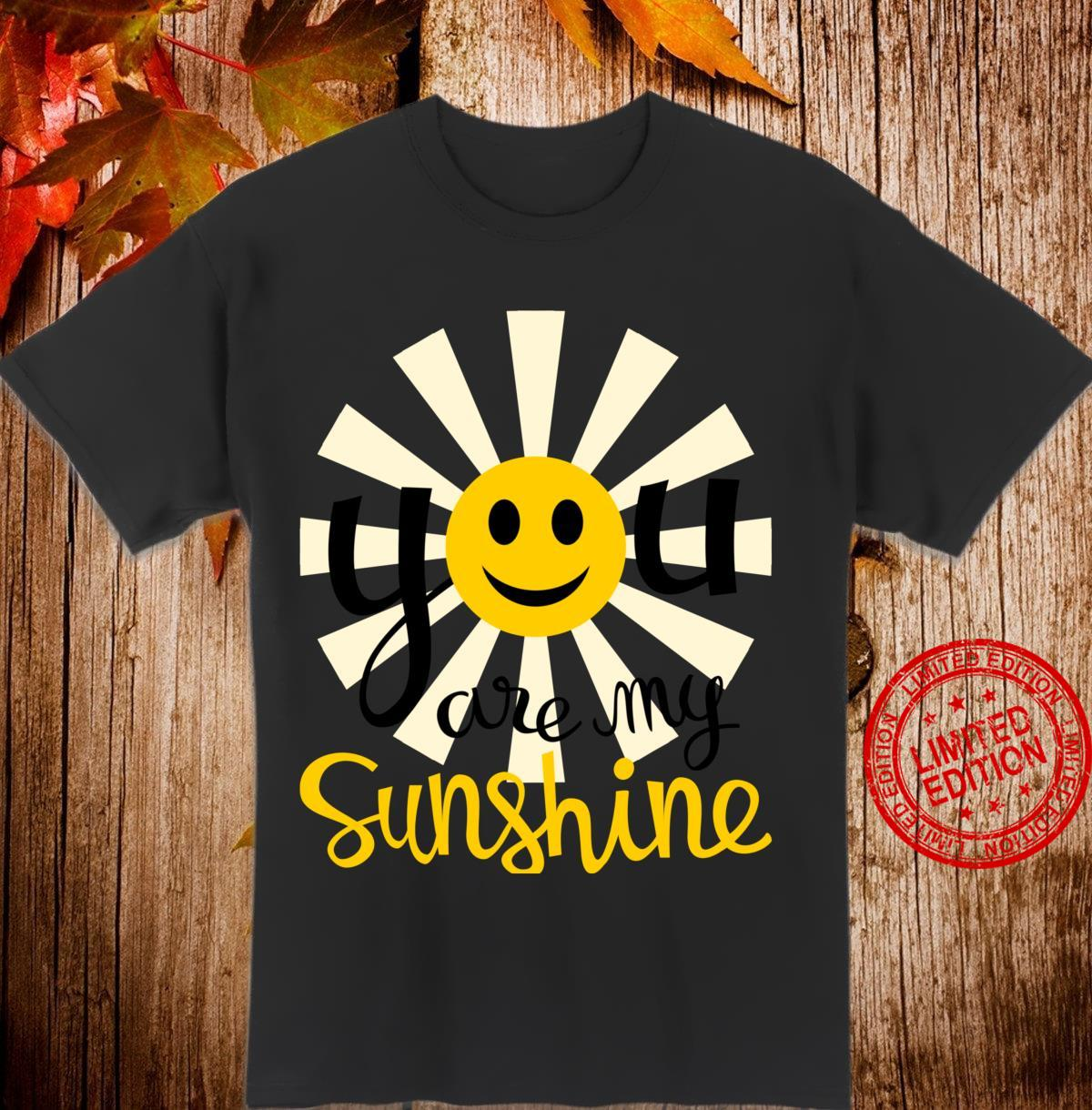 You Are My Sunshine Smiley Smiling Sun Shirt