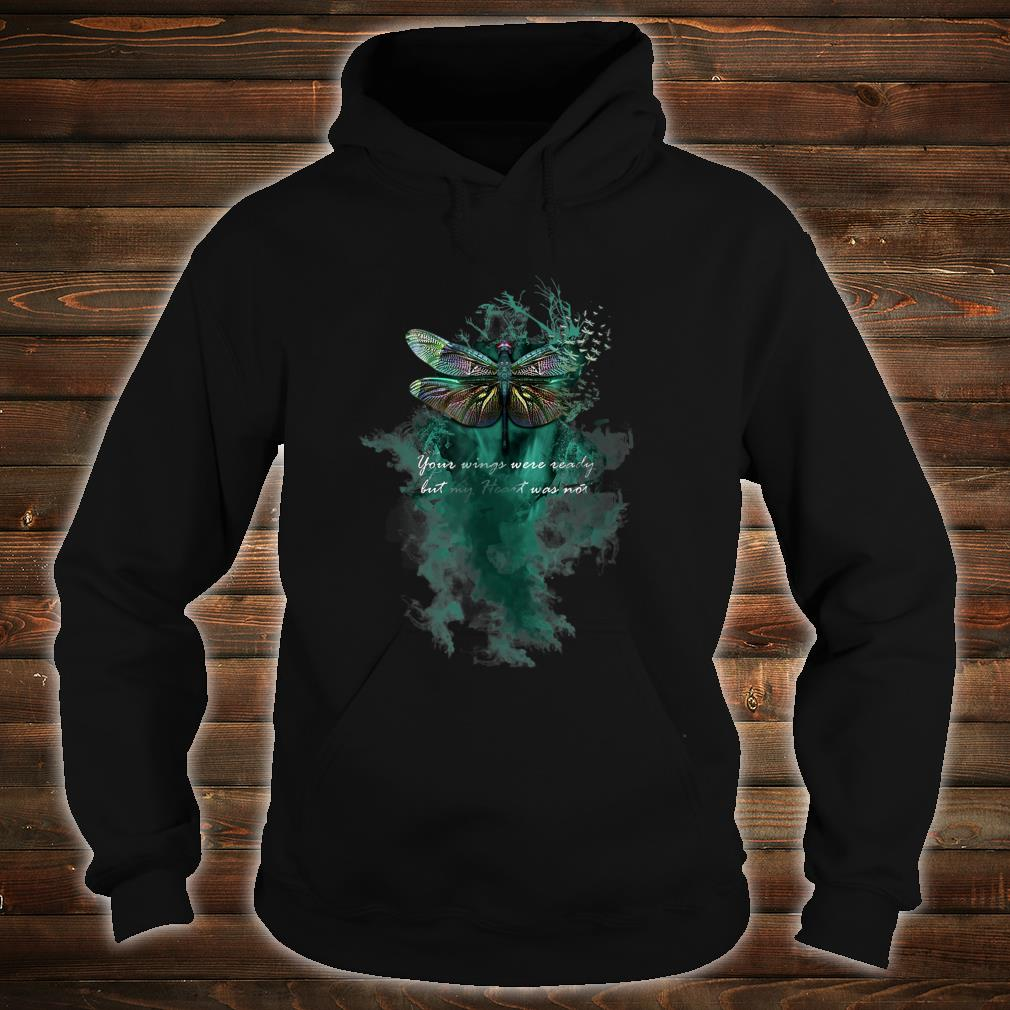 Your Wings Were Ready Dragonfly Shirt hoodie