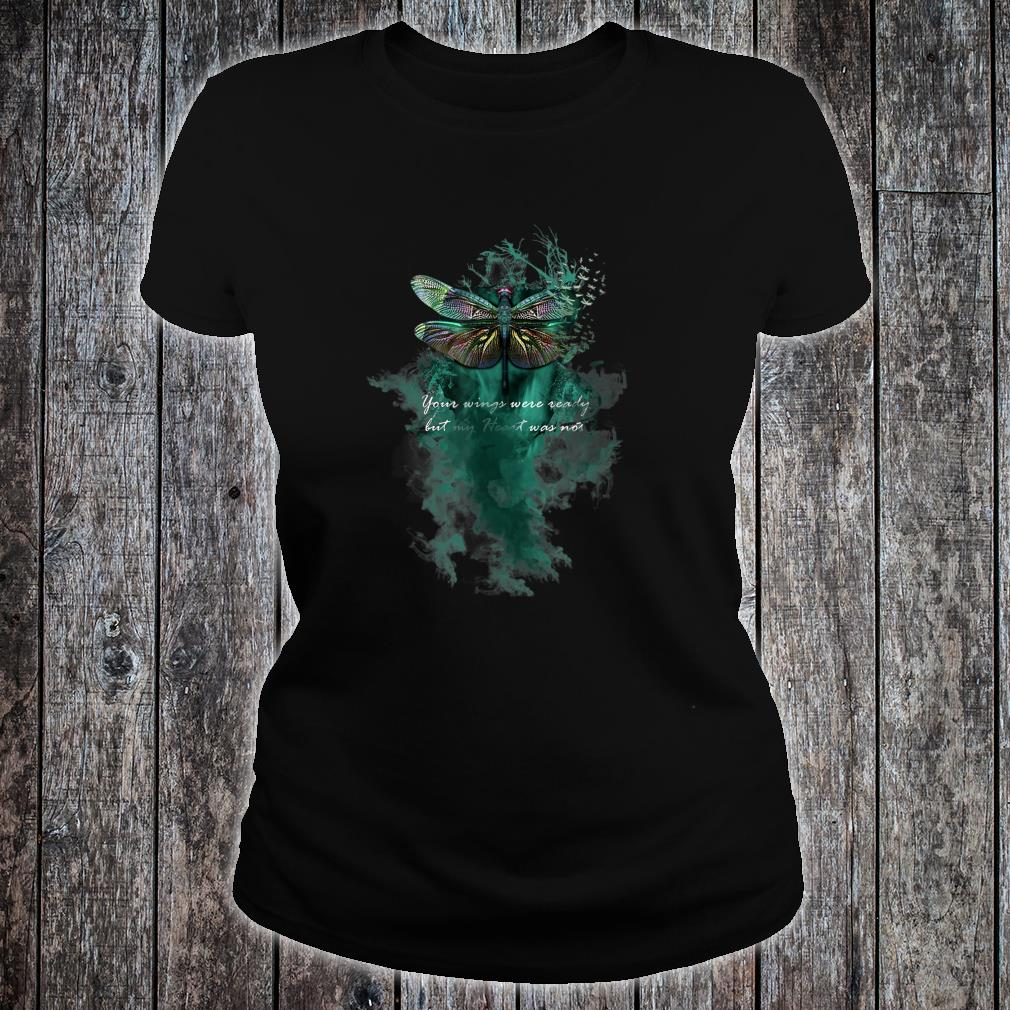 Your Wings Were Ready Dragonfly Shirt ladies tee
