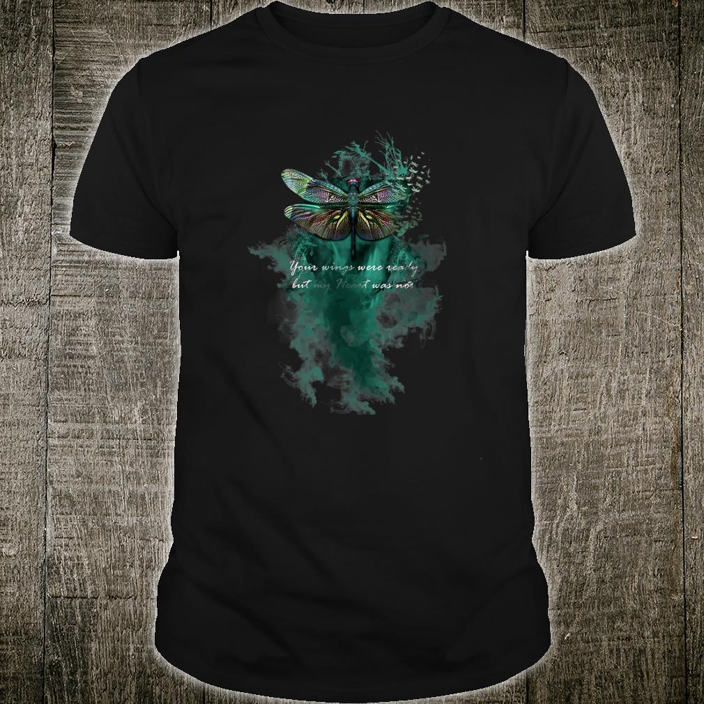 Your Wings Were Ready Dragonfly Shirt
